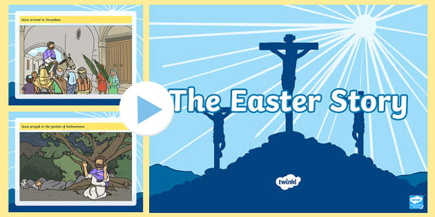The Easter Story PowerPoint - easter, easter story, religion, RE