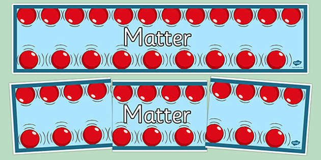 Matter Display Banner - matter, physics, display banner, display, banner, ks3