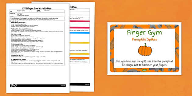 EYFS Pumpkin Spikes Finger Gym Plan and Pumpkin Prompt Card Pack - motor skills, activity, class, information, fine motor, pencil control, pd, physical development