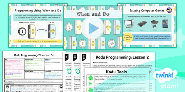 PlanIt Computing Year  6 Kodu Programming Lesson 2 When and Do Lesson Pack - ks2, uks2, key stage, junior, computers, it, itc, ict, programme, program, software, skills, resources, display, presentation, planning, notes, idea, information, ordering,