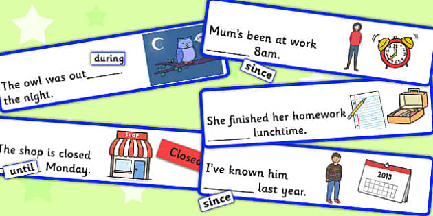 Time Prepositions Fill In The Sentence Using During, Until Or Since