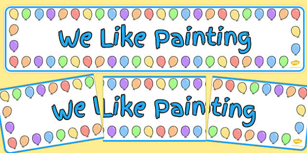 Balloon Themed We Like Painting Display Banner - display banner