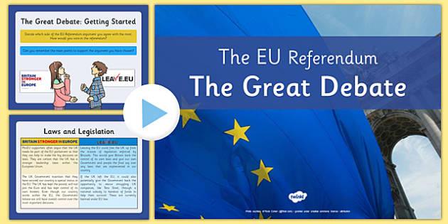 EU Referendum 2016 The Great Debate Presentation - EU, referendum , vote, ballot, Thursday 23rd June 2016, European Union, pros, cons, arguments, debate, persuasive writing, convince, speech
