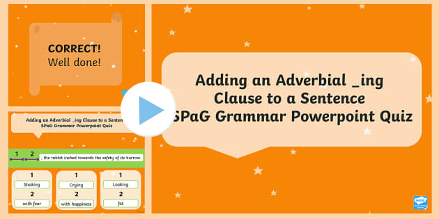 Adding an Adverbial ing Clause to a Sentence SPaG Grammar Quiz