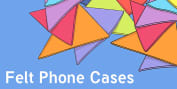 Felt Phone Cases