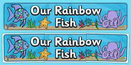 Our Rainbow Fish Display Banner to Support Teaching on The Rainbow Fish