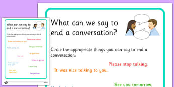 KS3 What Can We Say to End a Conversation? No Writing Worksheet - relationships, SEN, behaviour, positive, negative, activity, secondary, support, speaking and listening