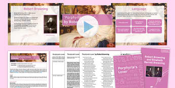 Introductory GCSE Poetry Lesson Pack to Support Teaching on 'Porphyria's Lover' by Robert Browning