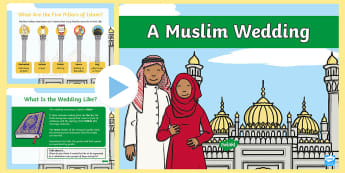 KS1 Muslim Wedding Information PowerPoint - Marriage, Religion, Islam, Islamic, Celebration