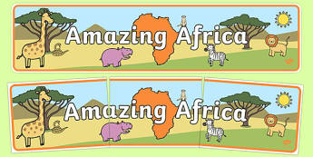 Amazing Africa Display Banner - amazing africa, africa, display, banner, sign, poster, african, safari, animal, giraffe, elephant, desert, tropic