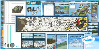 Geography: Raging Rivers Year 6 Unit Additional Resources