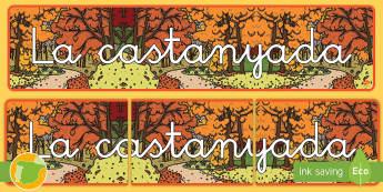 La castañada (versión catalán) Pancarta - otoño, fiestas, tradiciones, castañas, castañera,