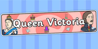 Queen Victoria Display Banner - queen victoria, display, banner, display banner, display header, themed banner, classroom banner, banner display, header