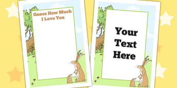 Guess How Much I Love You Editable Posters - display, stories