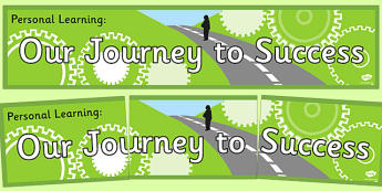 Personal Learning Our Journey to Success Display Banner - personal learning, our journey, success, display