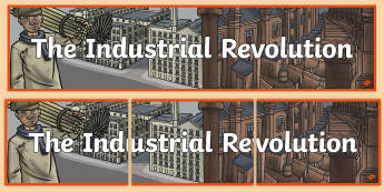 The Industrial Revolution Display Banner - industrial, revolution