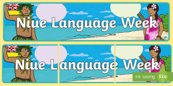 Niue Language Week 2017 Display Banner - niuean, pasifika, pacific islands, union jack,protection, foreign language,