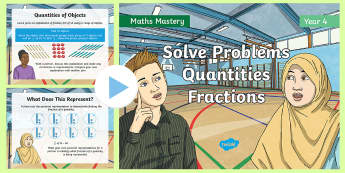 Year 4 Solve Problems Quantities Fractions Maths Mastery PowerPoint - Reasoning, Greater Depth, Abstract, Problem Solving, Explanation, bar modelling, concrete, pictorial