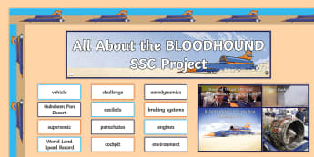 KS2 BLOODHOUND SSC Project Display Pack - fastest car, supersonic car, British, world record breaking, land speed record, STEM, motivate