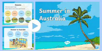 F-2 Summer in Australia PowerPoint - Seasons, weather, infomration, december, january, february,