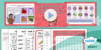 PlanIt Y2 Term 1B W3: 'il' ' al' Spelling Pack