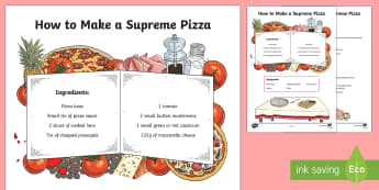 How To Make A Supreme Pizza Procedure Writing Sample - Literacy, australian curriculum, writing, writing sample, How To Make A Supreme Pizza Procedure  Wri