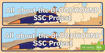 KS1 Bloodhound SSC Project Display Banner - world record, fastest car in the worlrd, british land speed world record, supersonic car, STEM