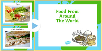 Food From Around The World PowerPoint - powerpoint, food, discussion, culture, ethnic food