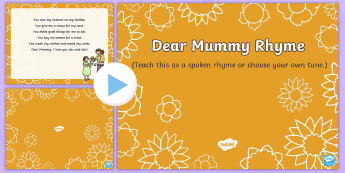 My Dear Mummy Rhyme Song PowerPoint - EYFS, Early Years, Key Stage 1, KS1, Mother's Day, Mothering Sunday, Mother, Mummy, Mum, parent, ca