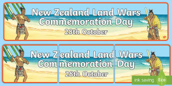 New Zealand Land Wars Commemoration Day Display Banner - Social Studies, History, Land wars, Maori History, New Zealand, commemorative Day, 1835