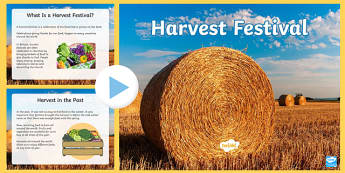 What is a Harvest Festival? PowerPoint- harvest, autumn, seasons, festivals