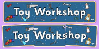 Toy Workshop Display Banner - toy workshop, display banner, display, banner, toy, workshop