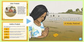 KS2 Makar Sankranti Information PowerPoint - religious education, hindu celebration, festival of the sun, hinduism, celebrating in india