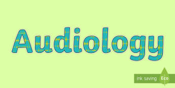 Audiology Display Lettering - audiology, teacher of the deaf, tod, hearing impaired, deaf