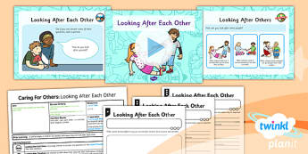 RE: Caring for Others: Looking After Each Other Year 1 Lesson Pack