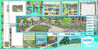 Geography: What's It Like in Sheffield? Year 4 Unit Additional Resources