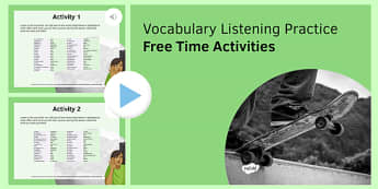 Free Time Activities Vocabulary Listening Practice PowerPoint French - Hobbies, leisure, pastimes, sports, music, TV, cinema,  listen, pronunciation, speaking