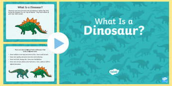 What is a Dinosaur PowerPoint - Dinosaur Fact Display Posters - dinosaur, dinosaur facts, display, poster, sign, whats a dinosaur, h