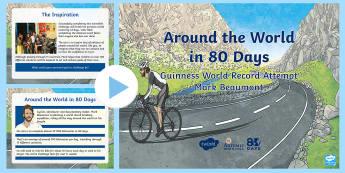 3-6 Around the World in 80 Days Information PowerPoint - Mark Beaumont, Around The World In 80 Days, Cycling, Challenge, World Record, Australian Curriculum,