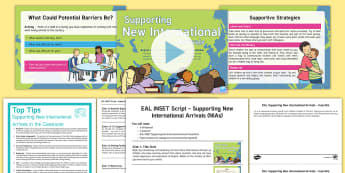 EAL INSET - Supporting New International Arrivals Resource Pack - inclusion, new Arrivals, training, presentation, staff training