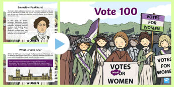KS1 Vote 100 PowerPoint - Suffragettes, Democracy, Equality, Election, Parliament, votes, voting, 100 vote