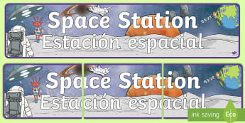 Space Station Role-Play Display Banner English/Spanish -  EAL, space station, role play, banner, role play banner, space station role play, space station ban