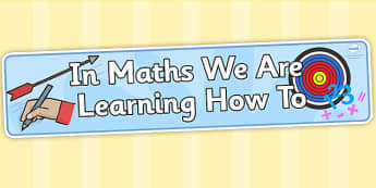 In Maths We Are Learning How To Banner - maths, numeracy, banner