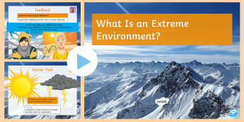What Is an Extreme Environment? PowerPoint - extreme, environments, conditions, survival, life