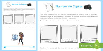 Illustrate the Caption Activity Sheet - Text Features, Nonfiction, Illustrations, Photographs, Captions