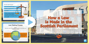 How a Law is Made in the Scottish Parliament PowerPoint - Process of law making, bills, politics, holyrood, MSPs job,Scottish