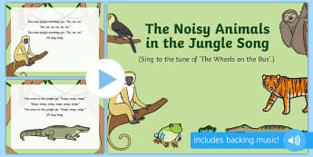 The Noisy Animals in the Jungle Song PowerPoint - Jungle and Rainforest, forest, amazon, zoo, animal songs, song time, monkey, snake, rhino, frog