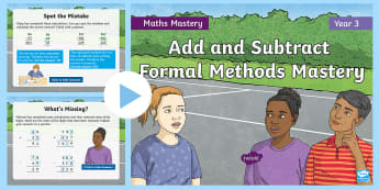 Year 3 Add and Subtract Formal Methods Maths Mastery PowerPoint - Reasoning, Greater Depth, Abstract, Problem Solving, Explanation, addition, subtraction