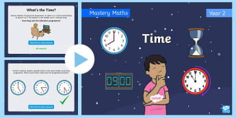 Year 2 Time Maths Mastery PowerPoint - reasoning, number talks, hour, minute, second, measurement, calendar, month, day, week, year, decade