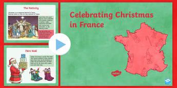 KS2 Celebrating Christmas in France PowerPoint - Christmas, Nativity, Jesus, xmas, Xmas, Father Christmas, Santa, St Nic, Saint Nicholas, traditions,